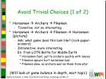 avoid trivial choices 1 of 2