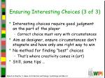 ensuring interesting choices 3 of 3