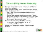 interactivity versus gameplay