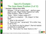 specific example the save game problem 1 of 2