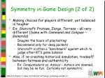 symmetry in game design 2 of 2
