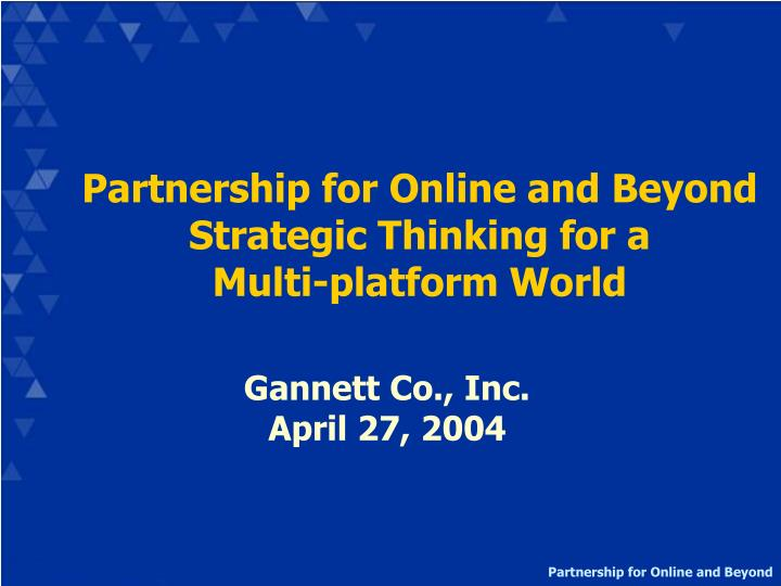 partnership for online and beyond strategic thinking for a multi platform world n.