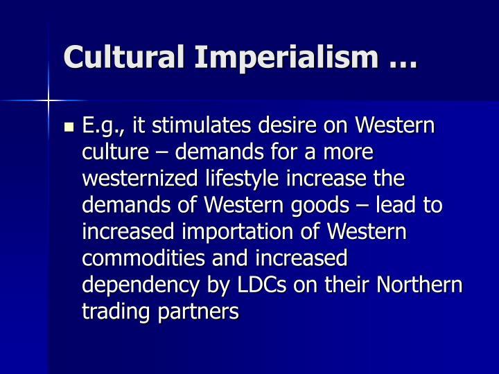 Cultural Imperialism …