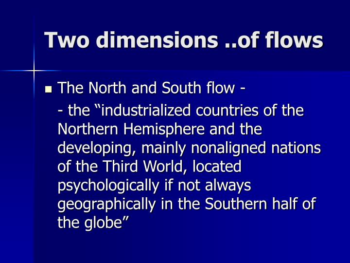 Two dimensions ..of flows