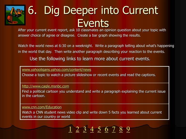 6.  Dig Deeper into Current Events