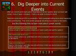 6 dig deeper into current events