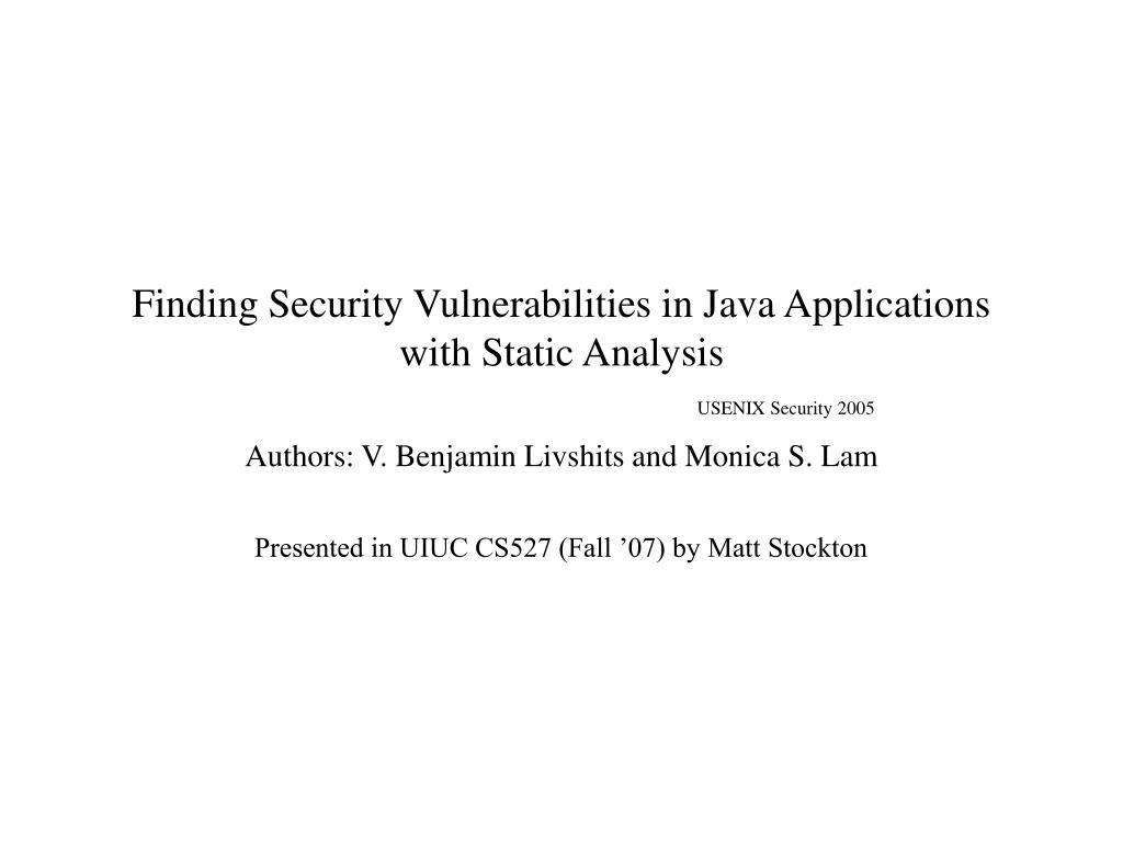 finding security vulnerabilities in java applications with static analysis usenix security 2005 l.