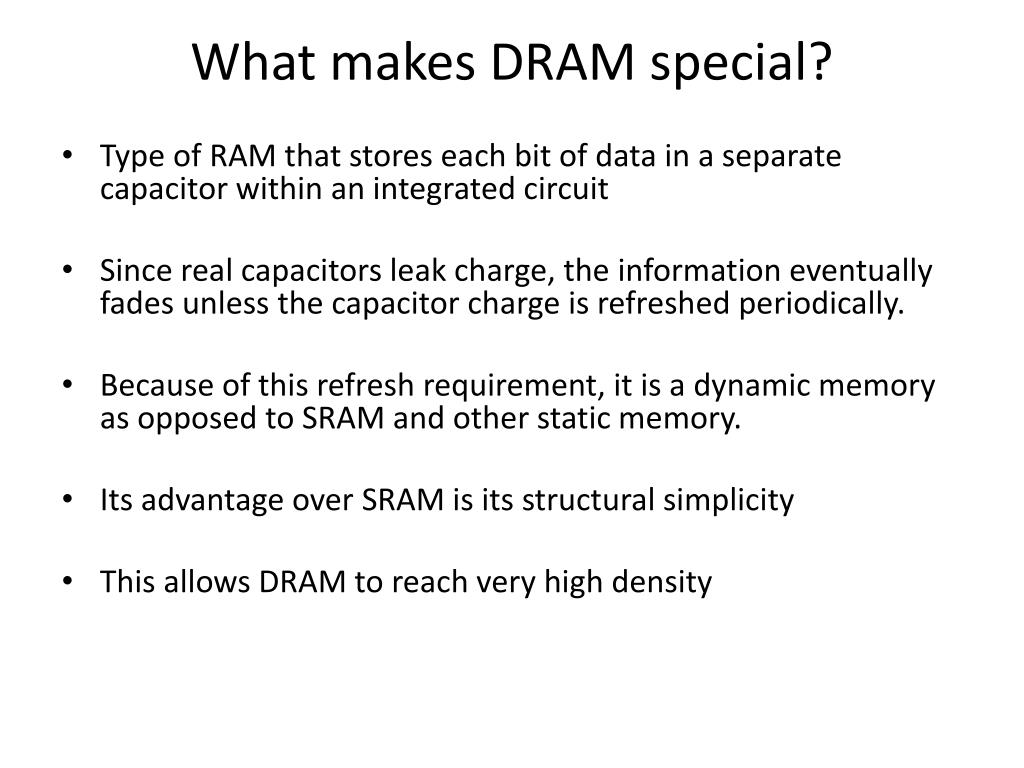 What makes DRAM special?