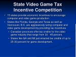 state video game tax incentive competition