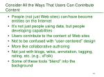consider all the ways that users can contribute content