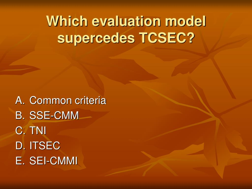 Which evaluation model supercedes TCSEC?