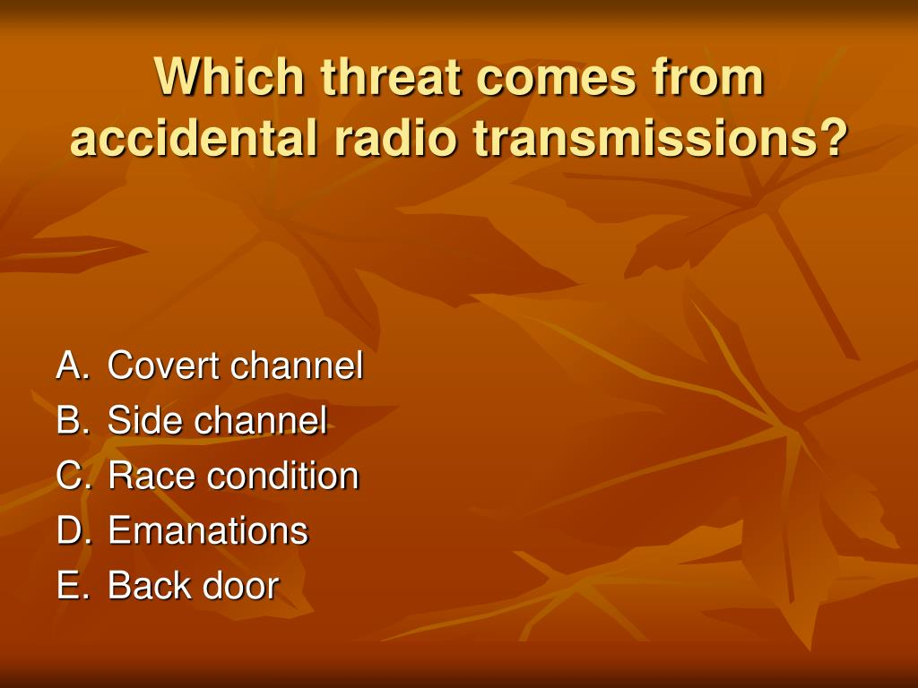 Which threat comes from accidental radio transmissions?