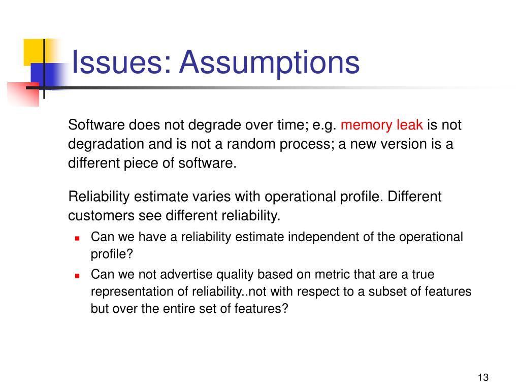 Issues: Assumptions