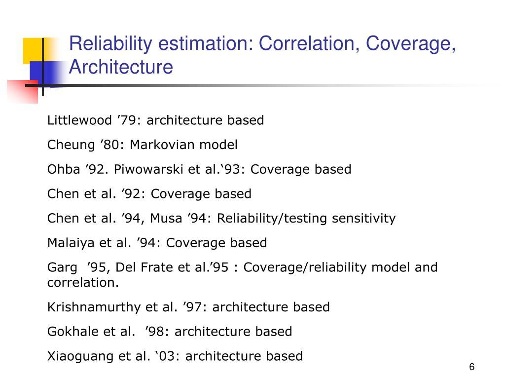 Reliability estimation: Correlation, Coverage, Architecture