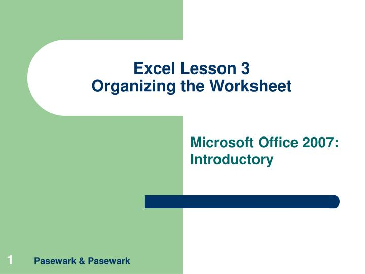 Excel lesson 3 organizing the worksheet
