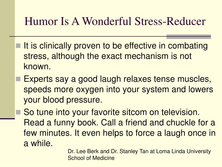 Humor Is A Wonderful Stress-Reducer
