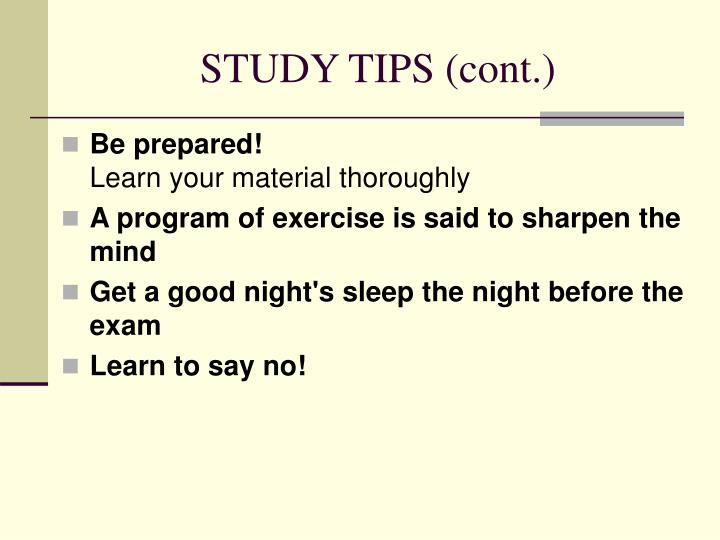 STUDY TIPS (cont.)