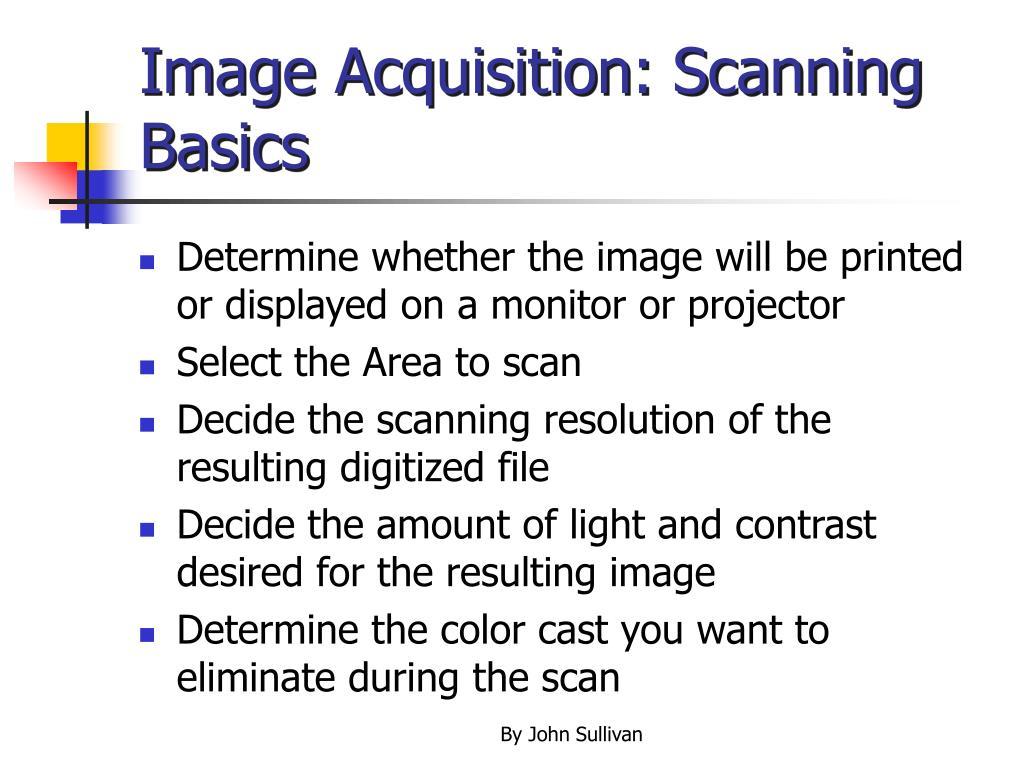 Image Acquisition: Scanning Basics