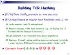 building tcr hashing