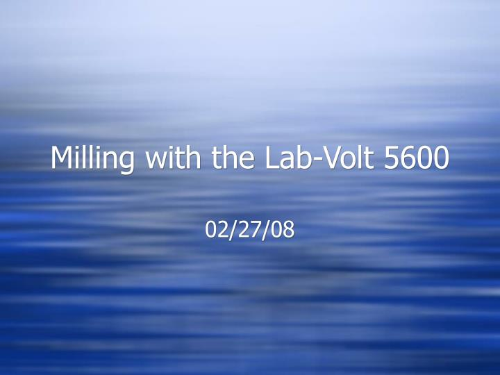 Milling with the lab volt 5600