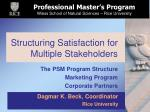 structuring satisfaction for multiple stakeholders