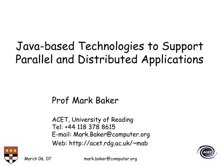 Java based technologies to support parallel and distributed applications