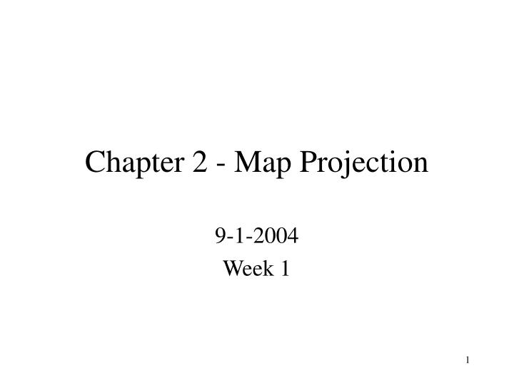 Chapter 2 map projection