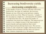 increasing biodiversity yields increasing complexity