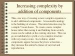 increasing complexity by addition of components