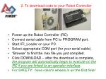 2 to download code to your robot controller