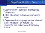 stop outs not drop outs