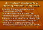 cbt treatment developments improving treatment of depression