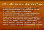 ide interpersonal discrimination