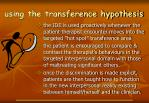 using the transference hypothesis