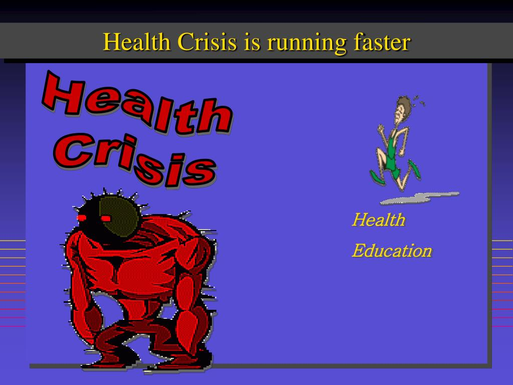 Health Crisis is running faster
