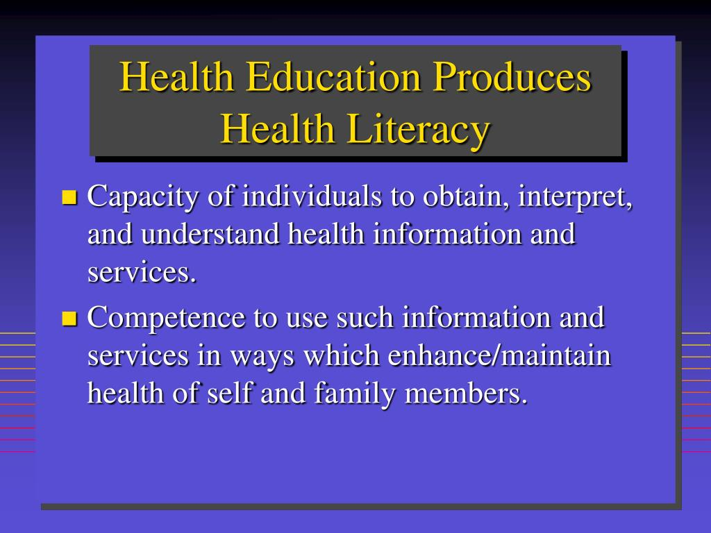 Health Education Produces Health Literacy