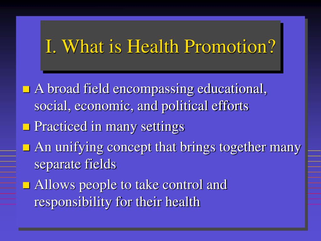 I. What is Health Promotion?