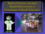 medical doctors and other health professionals as consultants of health educators