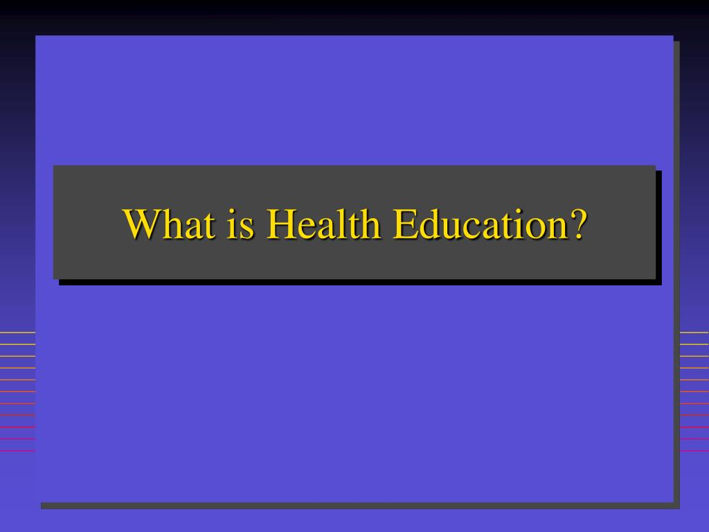 What is Health Education?