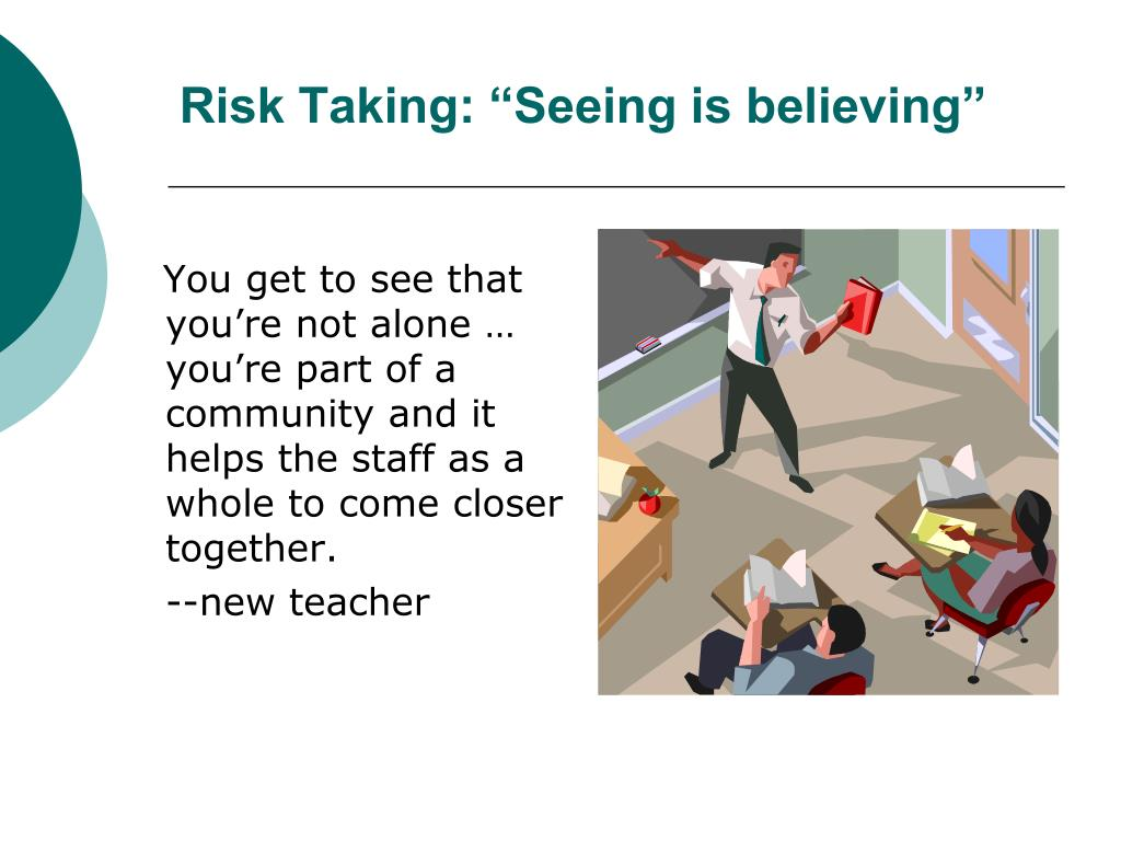 """Risk Taking: """"Seeing is believing"""""""