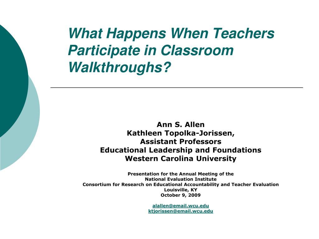 What Happens When Teachers Participate in Classroom Walkthroughs?