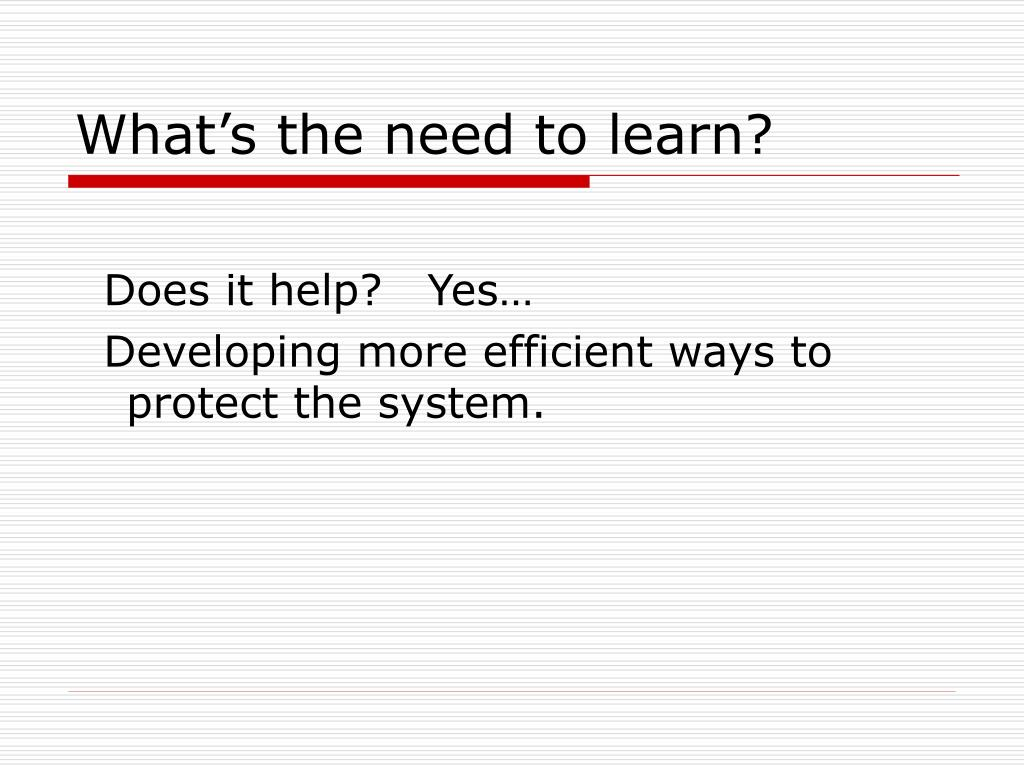 What's the need to learn?