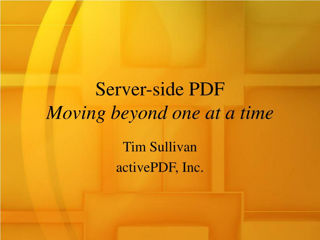 server side pdf moving beyond one at a time l.