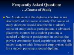 frequently asked questions course of study79