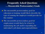 frequently asked questions measurable postsecondary goals49
