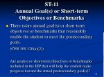 st 11 annual goal s or short term objectives or benchmarks