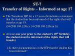 st 7 transfer of rights informed at age 17