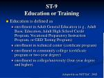 st 9 education or training