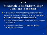 st 9 measurable postsecondary goal or goals age 16 and older31