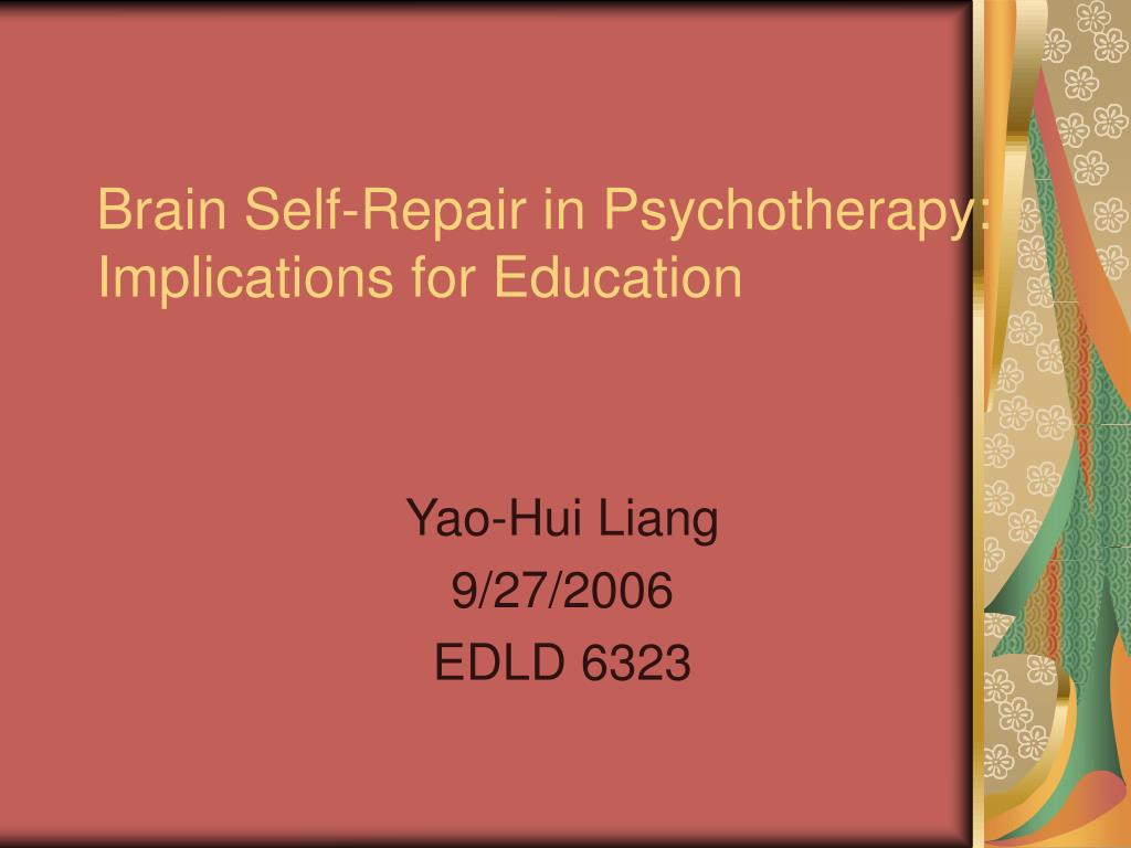 brain self repair in psychotherapy implications for education l.